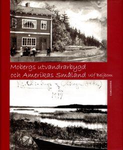 Mobergs utvandrarbygd och Amerikas Småland - omslag