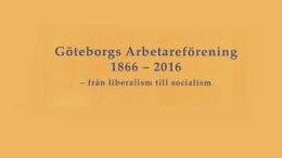 Göteborgs Arbetareförening 150 år