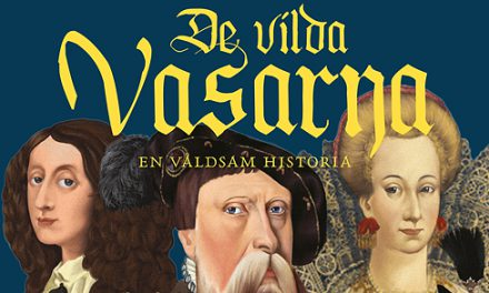 De vilda Vasarna – en våldsam historia