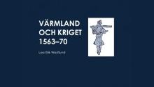 Värmland och kriget 1563-1570