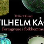 Wilhelm Kåge – Sveriges keramiske kung