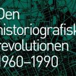 Den historiografiska revolutionen 1960–1990