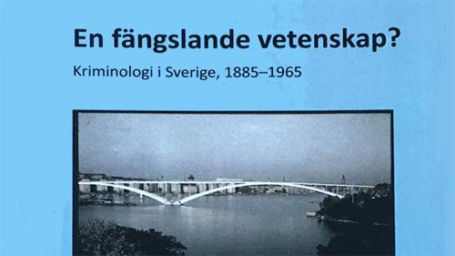 Kriminologi i Sverige 1885–1965