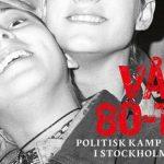 Politisk kamp och punk i Stockholm 1985–1989
