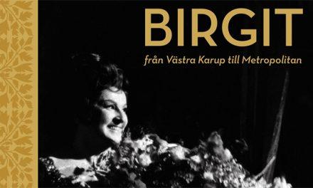 Birgit Nilsson – från Västra Karup till Metropolitan