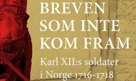 Brev frånKarl XII:s soldater i Norge 1716–1718