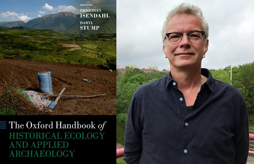 The Oxford Handbook of Historical Ecology and Applied Archaeology. Christian Isendahl. Foto: Katarina Tullia von Sydow
