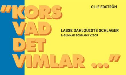 Lasse Dahlquists schlager och Gunnar Bohmans visor