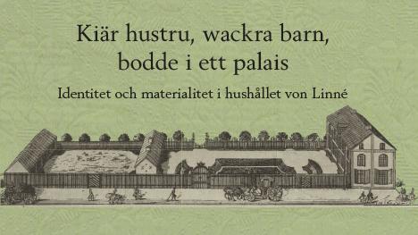 Identitet och materialitet i hushållet von Linné