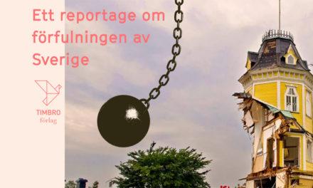 Ett reportage om förfulningen av Sverige