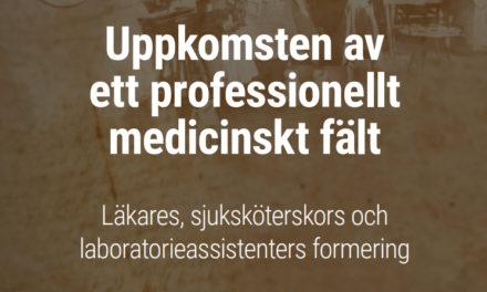 Uppkomsten av ett professionellt medicinskt fält