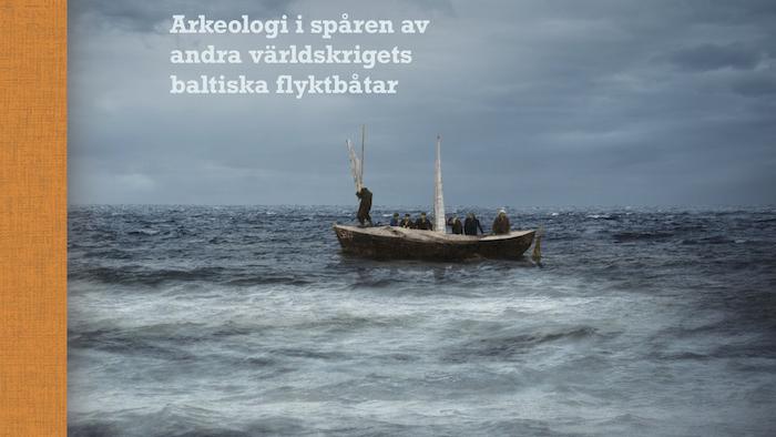Arkeologi i spåren av andra världskrigets baltiska flyktbåtar