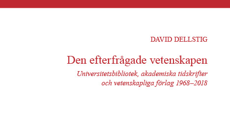 Universitetsbibliotek, akademiska tidskrifter och vetenskapliga förlag 1968–2018