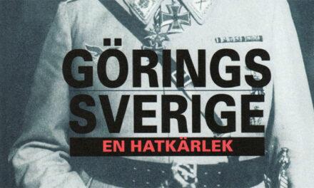 Görings Sverige – en hatkärlek