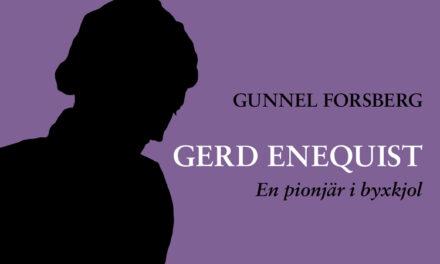Gerd Enequist – en pionjär i byxkjol