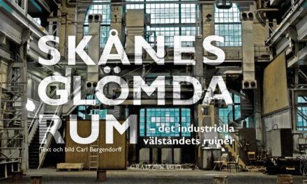 Det industriella välståndets ruiner i Skåne